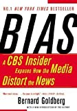 img - for Bias A CBS Insider Exposes How the Media Distorts the News (Paperback, 2003) book / textbook / text book