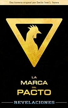 La Marca del Pacto: Revelaciones (Spanish Edition) por [Joyera, Emilio José Lopera]