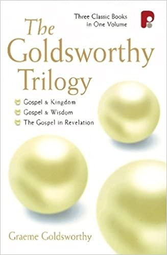 The goldsworthy trilogy gospel and kingdom gospel and wisdom the goldsworthy trilogy gospel and kingdom gospel and wisdom the gospel in revelation graeme goldsworthy 9781842270363 amazon books fandeluxe Gallery