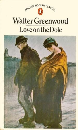 LOVE ON THE DOLE (Penguin Modern Classics)
