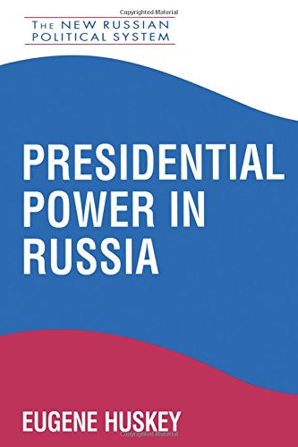 Presidential Power in Russia (New Russian Political System)