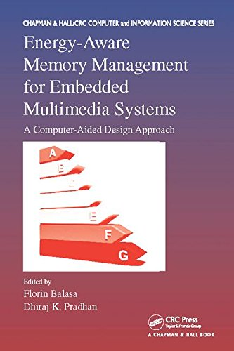 Energy-Aware Memory Management for Embedded Multimedia Systems: A Computer-Aided Design Approach (Chapman & Hall/CRC Computer and Information Science Series) by Chapman and Hall/CRC
