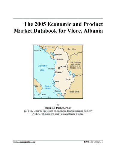 Download The 2005 Economic and Product Market Databook for Vlore, Albania pdf epub