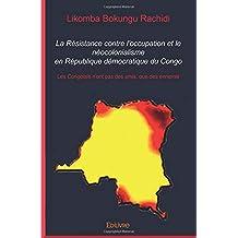 La Résistance contre l'occupation et le néocolonialisme en République démocratique du Congo