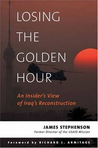 Read Online Losing the Golden Hour: An Insider's View of Iraq's Reconstruction (Adst-Dacor Diplomats and Diplomacy Book) PDF