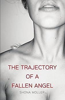 The Trajectory of a Fallen Angel by [Moller, Shona]