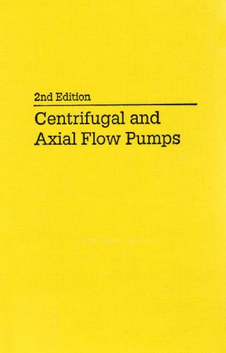 Bennett Pumps - Centrifugal and Axial Flow Pumps: Theory, Design, and Application