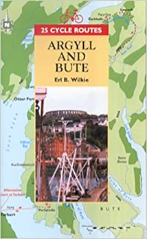 25 Cycle Routes: Argyll and Bute (25 Cycle Routes)