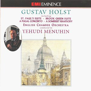 Holst: Saint Paul Suite for Strings, Op. 29/2 / Brook Green Suite for Strings / A Fugal Concerto, Op. 40/2 / A Somerset Rhapsody, Op. 21/2 / Ballet from the Perfect Fool, Op. 39