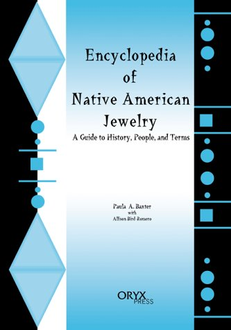 Encyclopedia of Native American Jewelry: A Guide to History, People, and Terms by Brand: Greenwood
