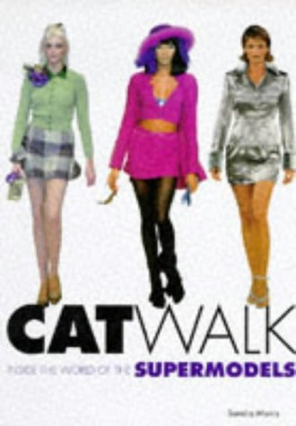 Catwalk: Inside the World of the Top Models
