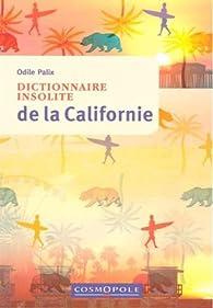 Dictionnaire insolite de la Californie par Odile Palix