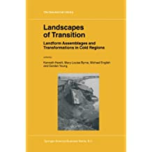 Landscapes of Transition: Landform Assemblages and Transformations in Cold Regions (GeoJournal Library Book 68)