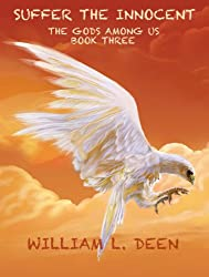 Suffer The Innocent: The Gods Among Us Book Three