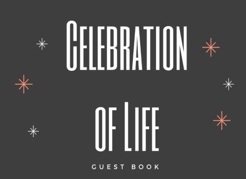 Read Online Celebration of Life Guest Book: Classic Memorial, Funeral, Wake, Condolence Book, Church, Memorial Service, Grey Cover (Elite Guest Book) ebook