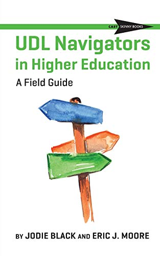 UDL Navigators in Higher Education: A Field Guide