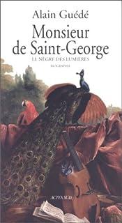 Monsieur de Saint-George, le nègre des lumières, Guede, Alain