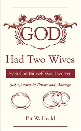 God Had Two Wives: Even God Himself Was Divorced