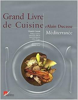 Grand Livre De Cuisine Mediterranee Alain Ducasse Franck