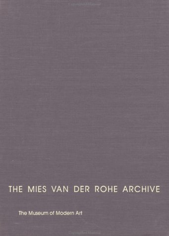 009: The Mies Van Der Rohe Archive: Library & Administration Building (Garland Architectural Archives)