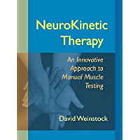 NeuroKinetic Therapy: An Innovative Approach to Manual Muscle Testing (English Edition)