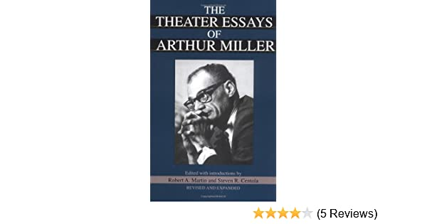 Ethical Dilemma Sample Essay The Theater Essays Of Arthur Miller Arthur Miller Robert A Martin  Steven R Centola  Amazoncom Books Essay Topics Macbeth also Endangered Species Essay The Theater Essays Of Arthur Miller Arthur Miller Robert A Martin  Essay About Your Community