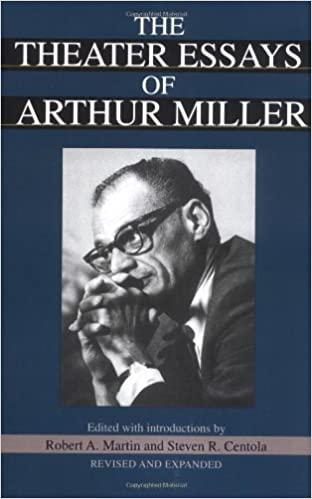 the theater essays of arthur miller arthur miller robert a  the theater essays of arthur miller arthur miller robert a martin steven r centola 9780306807329 com books