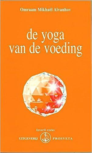 De yoga van de voeding (Izvor): Amazon.es: Omraam Mikhaël ...