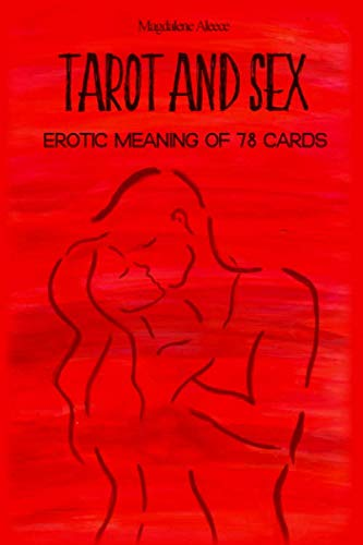 TAROT AND SEX: Erotic meaning of 78 cards (Sex Magic For Beginners)