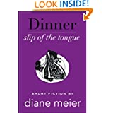 Dinner: Slip of the Tongue (Breakfast, Lunch, Dinner) Diane Meier