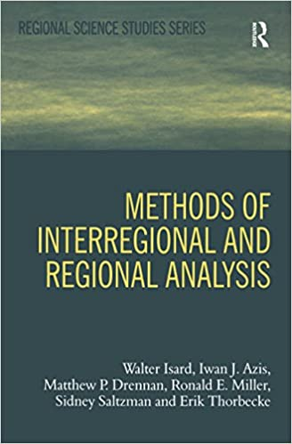 Image result for Methods of Interregional and Regional Analysis Walter Isard, Iwan J. Azis, Matthew P. Drennan, Ronald E. Miller, Sidney Saltzman, Erik Thorbecke