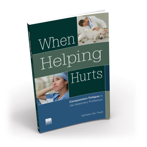 When-Helping-Hurts-Compassion-Fatigue-in-the-Veterinary-Profession