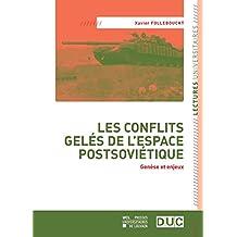 Les conflits gelés de l'espace postsoviétique: Genèse et enjeux (Lectures universitaires) (French Edition)