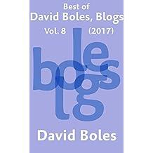 Best of David Boles, Blogs: Vol. 8 (2017)
