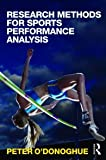 Research Methods for Sports Performance Analysis, O'Donoghue, Peter, 0415496225