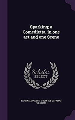 Sparking; A Comedietta, in One Act and One Scene