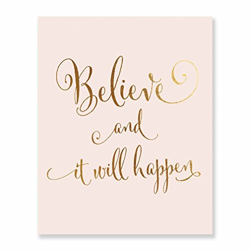 Believe and It Will Happen Blush Pink Gold Foil Art Print Inspirational Modern Wall Art Poster Decor 8 inches x 10 inches B16