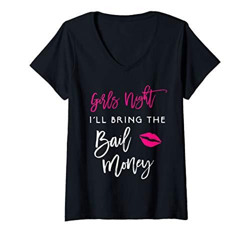 - Womens Girls Night I'll Bring The Bail Money Funny Party Matching V-Neck T-Shirt