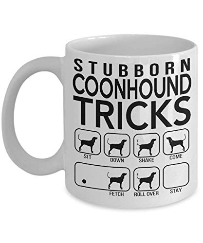 Stubborn Coonhound Tricks - Awesome Dog Fetching Mug - Best Dog Trainer Cup Ever - Funny Coffee Coonhound Mug, St Patrick's Day, Christmas, Xmas, Birthday Gifts, Rude Sarcastic Mugs Memes Cup