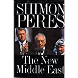 The New Middle East, Shimon Peres, 0805033238
