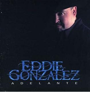 Eddie Gonzalez (Adelante TEJ-0803)
