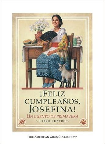 Libros descargados desde itunes Feliz Cumpleanos, Josefina! / Happy Birthday Josefina!: UN Cuento De Primavera (American Girl Collection) PDF DJVU