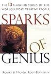 Sparks of Genius, Robert S. Root-Bernstein and Michele M. Root-Bernstein, 0395907713