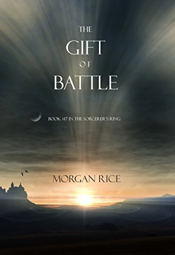 (The Gift of Battle (Book #17 in the Sorcerer's Ring) (The Sorcerer's Ring))