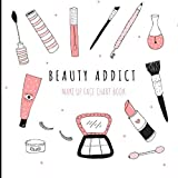 Beauty Addict Make Up Face Chart Book: Swatch and Organise Makeup, Create Makeup Looks On Face Charts, Amazing Gift