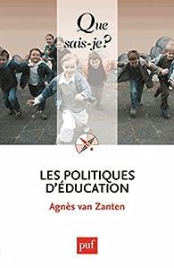 Les politiques d'éducation par Agnès Henriot-Van Zanten