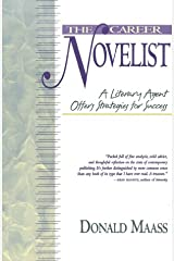 The Career Novelist: A Literary Agent Offers Strategies for Success