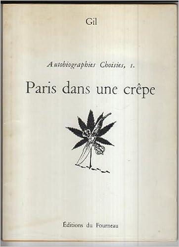 Téléchargement Autobiographies choisies /Gil. 1. Paris dans une crêpe pdf ebook