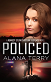 Policed (A Kennedy Stern Christian Suspense Novel Book 3)