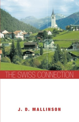 Book: The Swiss Connection by J. D. Mallinson